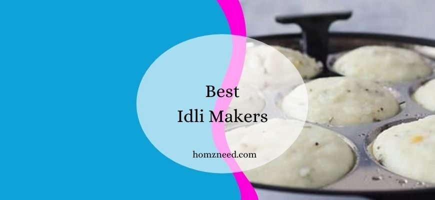 The 8 Best Idli Makers In India: Exclusive Idli Cookers